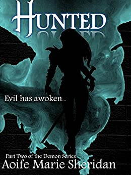 Hunted (The Demon Series Book 2) by [Sheridan, Aoife Marie]