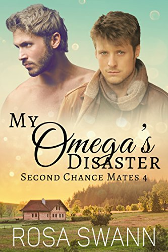 My Omega's Disaster (Second Chance Mates 4)