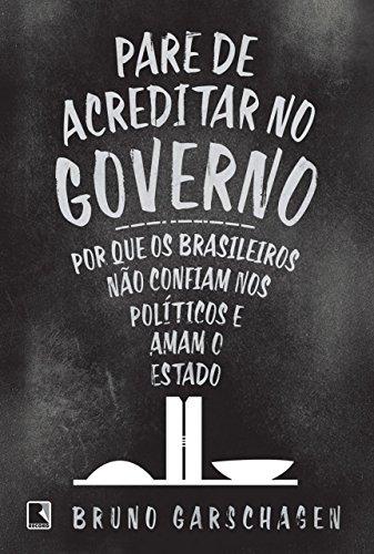 Pare de Acreditar no Governo - Livro na Amazon.com.br