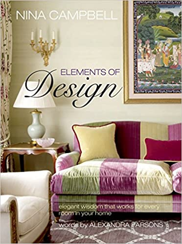 Nina Campbell Elements Of Design Elegant Wisdom That Works For
