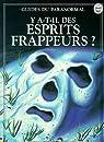 Y-A-T-IL DES ESPRITS FRAPPEURS ? par Claybourne