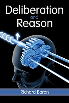 Deliberation and Reason by [Baron, Richard]