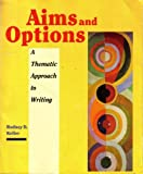Aims and Options : A Thematic Approach to Writing, Keller, Rodney, 0395665280