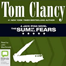 The Sum of All Fears: Jack Ryan, Book 6 Audiobook by Tom Clancy Narrated by John MacDonald