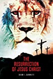 The Resurrection of Jesus Christ, Sean Ivory Garrett, 0989881709