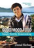 Good Mood Food: Simple Healthy Homecooking