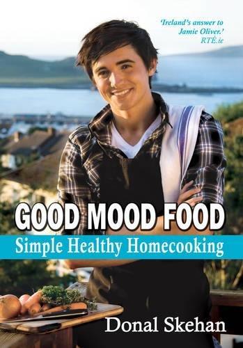 Good Mood Food: Simple Healthy Homecooking by Donal Skehan