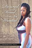 Desired and Missed, but Not Wanted, Tina Marie Floyd-Howell, 1450061389