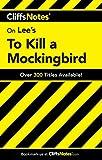 Cliffs Notes on Lee's To Kill a Mockingbird