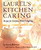 Laurel's Kitchen Caring: Recipes for Everyday Home Caregiving