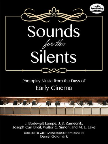 Sounds for the Silents: Photoplay Music from the Days of Early Cinema (Dover Classical Music for Keyboard and Piano Four (Early Keyboard Music)