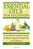 Essential Oils for Beginners, 30 Minute Reads, 1502761793