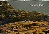 Planete Raid 2017: Les Images De Ce Calendrier Sont Le Reflet De Ce Qui Fait La Force Des Raids Multisports De Nature: Un Ensemble D'emotions ... Nature. (Calvendo Sportif) (French Edition)