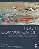 Health Communication: Theory, Method, and Application