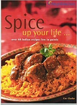Book Spice Up Your Life Over 60 Indian Recipes Low In Points (Weight Watchers Pure Points)