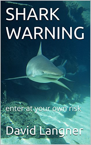 SHARK WARNING: enter at your own risk (Life Lessons Book 2) by [Langner, David]