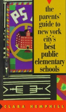 The Parents' Guide to New York City's Best Public Elementary Schools by Clara Hemphill - Shopping York New Soho Stores