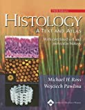 Histology: AND Correlated Cell and Molecular Biology: A Text and Atlas by Michael H. Ross (2005-12-01)