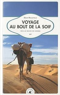 Voyage au bout de la soif par Régis Belleville