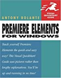 Premiere Elements for Windows, Antony Bolante, 0321267907
