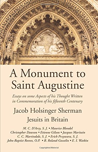 Download A Monument to Saint Augustine: Essays on Some Aspects of His Thought Written in Commemoration of His 15th Centenary PDF