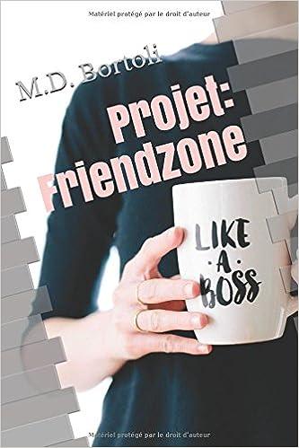 The Nutty projects - Tome 1 : Projet Friendzone de Margot D. Bortoli 51pJsJ1af2L._SX331_BO1,204,203,200_