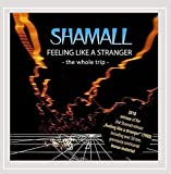 Feeling Like a Stranger (The Whole Trip) by Shamall (2012-01-24)