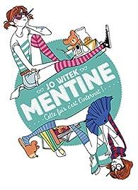 Mentine, Tome 2 : Cette fois c'est l'internat ! par Jo Witek