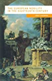 img - for The European Nobility in the Eighteenth Century (European Culture and Society) book / textbook / text book