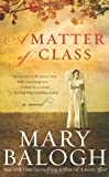 A Matter of Class, Mary Balogh, 1593155891