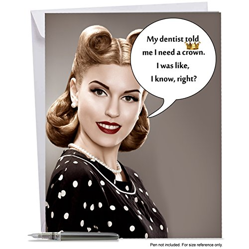 J5581BDG Jumbo Funny Birthday Card: Needs A Crown With Envelope (Extra Large Version: 8.5'' x 11'')