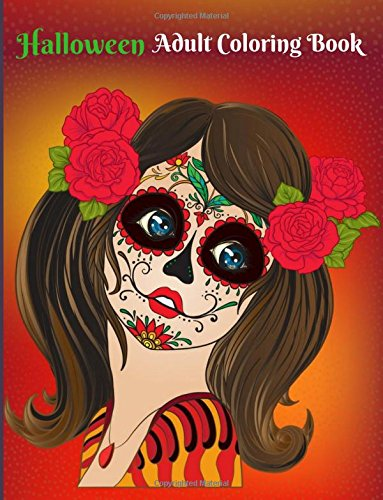 Halloween Adult Coloring Books: Best Halloween Face Paint, Coloring Book with Fun, Easy, and Relaxing Coloring Pages (Halloween (Fun And Easy Halloween Crafts)