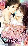 The Flavour of a Kiss from the Most Dangerous Guy at Work Vol.2 (TL Manga)