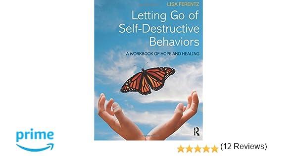Amazon.com: Letting Go of Self-Destructive Behaviors: A Workbook ...
