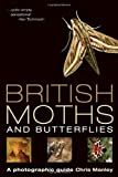 British Moths and Butterflies: A Photographic Guide