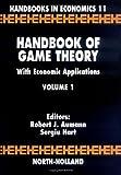 Handbook of Game Theory with Economic Applications, Volume 1 (Handbooks in Economics)
