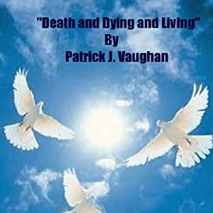Death and Dying and Living Audiobook