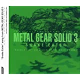 Snake Eater song from METAL GEAR SOLID 3