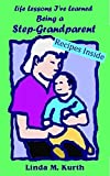 img - for Being a Step-Grandparent (Life Lesson I've Learned) book / textbook / text book