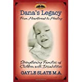 Dana's Legacy: From Heartbreak to Healing - Strengthening Families of Children with Disabilities