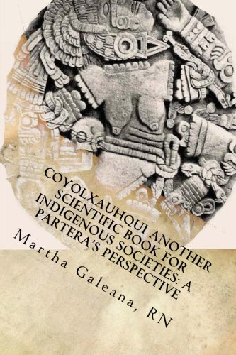 Coyolxauhqui Another Scientific Book for Indigenous Societies: A Partera's Perspective (2nd Edition- Black and White): WombIN Empowerment