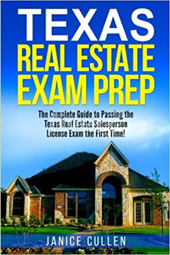 Texas Real Estate Exam Prep The Complete Guide To Passing The Texas