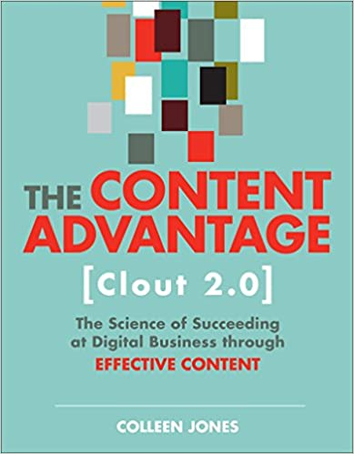 The Content Advantage by Colleen Jones