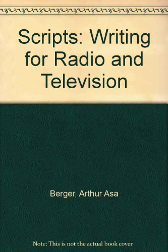 Scripts: Writing For Radio And Television