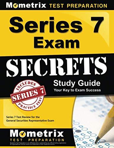 Series 7 Exam Secrets Study Guide: Series 7 Test Review for the General Securities Representative Exam