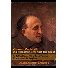 Vincenzo Cardarelli: The Forgotten amongst the Great: A Collection of the Best Poems Translated in English