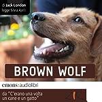 Brown Wolf: Storie di cani e di gatti   Jack London