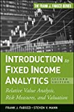 Introduction to Fixed Income Analytics: Relative Value Analysis, Risk Measures and Valuation
