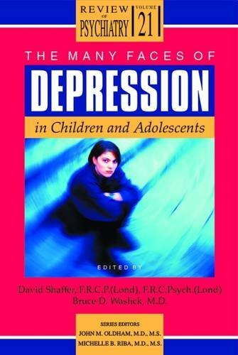 The Many Faces of Depression in Children and Adolescents (Review of Psychiatry) (Therapeutic Use Of Self In Psychiatric Nursing)
