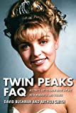 Twin Peaks FAQ: All That's Left to Know About a Place Both Wonderful and Strange (FAQ Series)